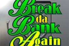 Играть в Break Da Bank Again