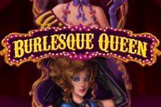 Играть в Burlesque Queen